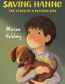 Sav­ing Han­no: The Sto­ry of a Refugee Dog by Miri­am Halahmy
