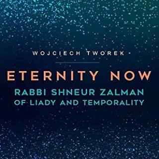 Eternity Now: Rabbi Shneur Zalman of Liady and Temporality by Wojciech Tworek
