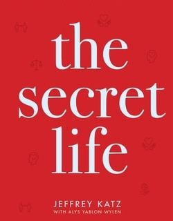 The Secret Life: A Book of Wisdom from the Great Teacher by Jeffrey Katz