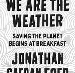 We are the Weather by Jonathan Safran Foer