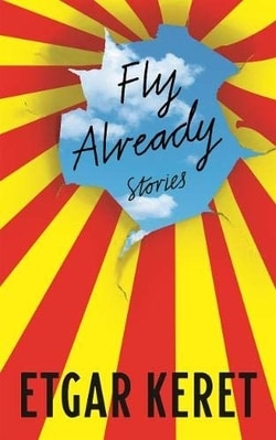Fly Already by Etgar Keret