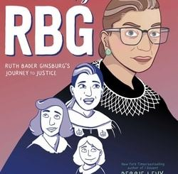 Becoming RBG: Ruth Bader Ginsburg's Journey to Justice by Debbie Levy