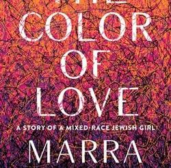 The Color of Love: A Story of a Mixed Race Jewish Girl by Marra B. Gad