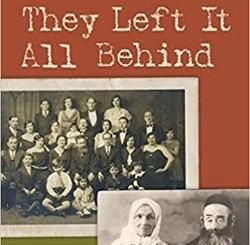 They Left It All Behind: Trau­ma, Loss, and Mem­o­ry Among East­ern Euro­pean Jew­ish Immi­grants and Their Children by Han­nah Hahn