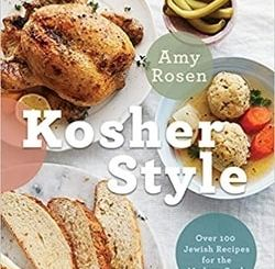 Kosher Style: Over 100 Jewish Recipes for the Modern Cook by Amy Rosen