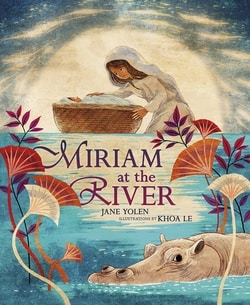 Miriam at the River by Jane Yolen