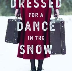 Dressed for a Dance in the Snow: Wom­en's Voic­es from the Gulag by Moni­ka Zgus­to­va