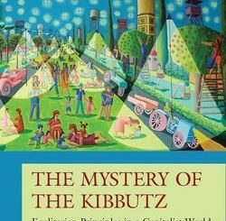 The Mystery of the Kibbutz: Egalitarian Principles in a Capitalist World by Ran Abramitzky
