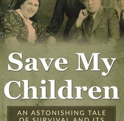Save my Children: An Astonishing Tale of Survival and its Unlikely Hero by Leon Kleiner, Edwin Stepp