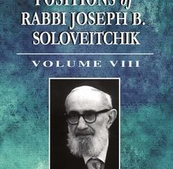 Halakhic Positions of Rabbi Joseph B. Soloveitchik (Volume 8) by Rabbi Aharon Ziegler