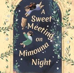 A Sweet Meeting on Mimouna Night by Allison Ofanansky