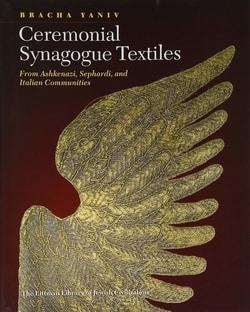 Ceremonial Synagogue Textiles: From Ashkenazi, Sephardi, and Italian Communities by Bracha Yaniv