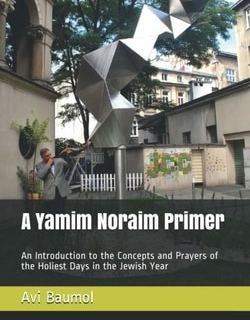 A Yamim Noraim Primer by Rabb Avi Baumol