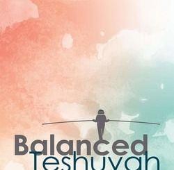 Balanced Teshuva: Guidance and Inspiration for Baalei Teshuvah by Jenny Serle