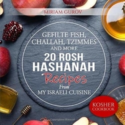 Gefilte Fish, Challah, Tzimmes and More: 20 Rosh Hashanah Recipes From My Israeli Cuisine by Miriam Gurov