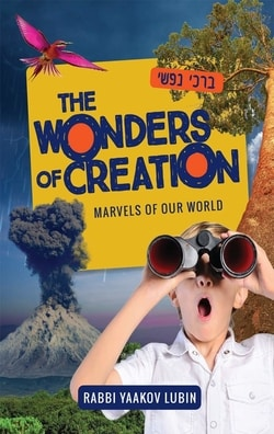 The Wonders of Creation: Marvels of Our World by Rabbi Yaakov Lubin