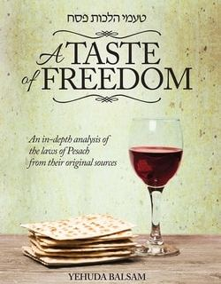 A Taste of Freedom by Rabbi Yehuda Balsam