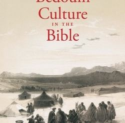 Bedouin Culture in the Bible by Clinton Bailey