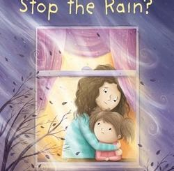 Mom­my, Can You Stop the Rain? by Rona Milch Novick, PhD
