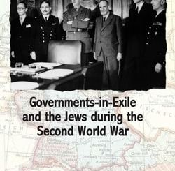 Governments-in-Exile and the Jews during the Second World War; Editors: Jan Lanicek, James Jordan