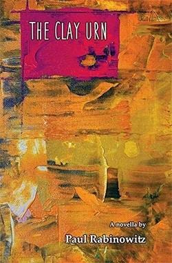 The Clay Urn by Paul Rabinowitz