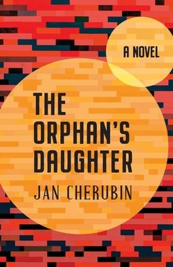The Orphan's Daughter by Jan Cherubin