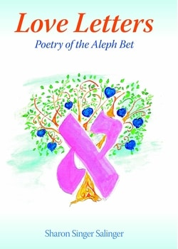 Love Letters: Poetry of the Aleph Bet by Sharon Singer Salinger