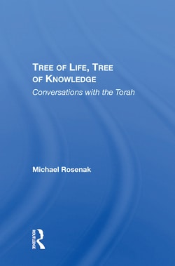 Tree Of Life, Tree Of Knowledge: Conversations With The Torah by Michael Rosenak