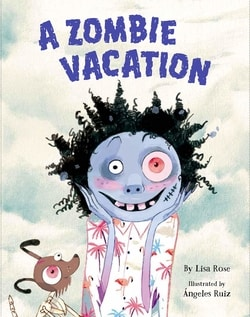 A Zombie Vacation by Lisa Rose