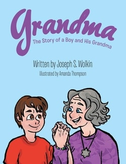 "Improving EQ through reading; thoughts on ""Grandma: The Story of a Boy and His Grandma"" by Joseph S. Wolkin"