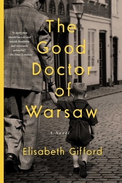 The Good Doctor of Warsaw by Elisabeth Gifford