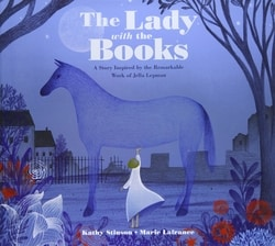The Lady with the Books: A Story Inspired by the Remarkable Work of Jella Lepman by Kathy Stinson