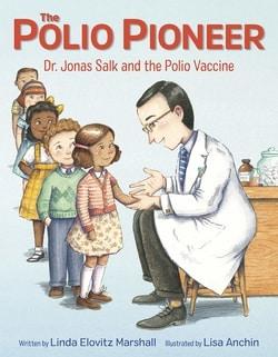 The Polio Pioneer: Dr. Jonas Salk and the Polio Vaccine by Linda Elovitz Marshall