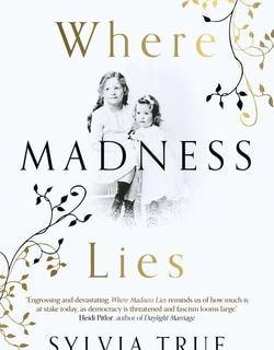 Where Madness Lies by Sylvia True