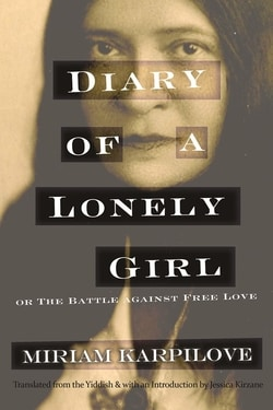 Diary of a Lone­ly Girl, or The Bat­tle against Free Love by Miri­am Karpilove