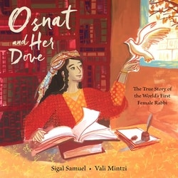 Osnat and Her Dove: The True Story of the World's First Female Rabbi by Sigal Samuel