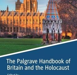 The Palgrave Handbook of Britain and the Holocaust; edited by Tom Lawson, Andy Pearce