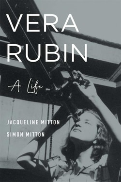 Vera Rubin: A Life by Jacqueline Mitton , Simon Mitton