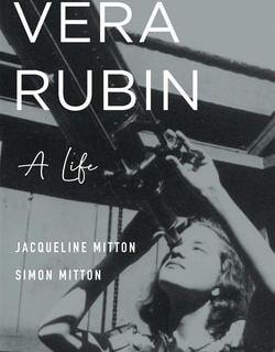 Vera Rubin: A Life by Jacqueline Mitton , Simon Mitton