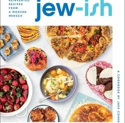 Jew-ish: A Cookbook: Reinvented Recipes from a Modern Mensch by Jake Cohen
