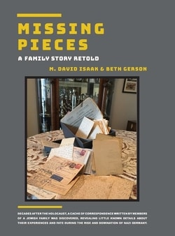 Missing Pieces - A Family Story Retold by M David Isaak, Beth Gerson
