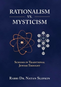 Rationalism vs. Mysticism; Schisms in Traditional Judaism by Natan Slifkin