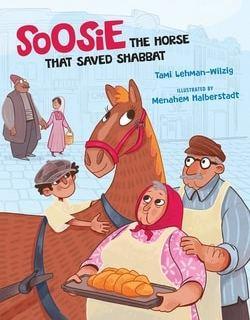 Soosie: The Horse That Saved Shabbat by Tami Lehman-Wilzig