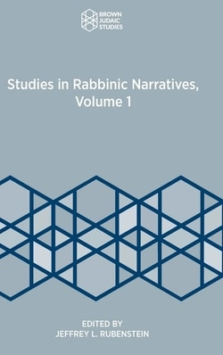 Studies in Rabbinic Narrative, Volume 1 by Jeffrey L. Rubenstein