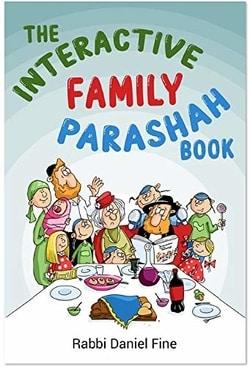 The Interactive Family Parashah Book by Rabbi Daniel Fine