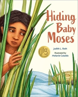 Hiding Baby Moses by Judith L. Roth