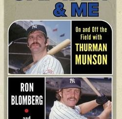 The Captain & Me: On and Off the Field with Thurman Munson by Ron Blomberg, Dan Epstein