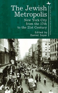The Jewish Metropolis: New York City from the 17th to the 21st Century