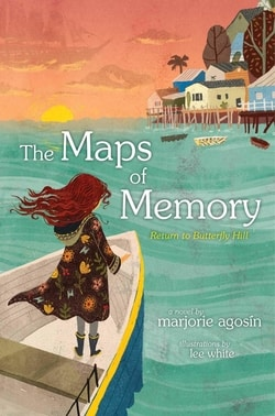 The Maps of Memory: Return to Butterfly Hill by Marjorie Agosin