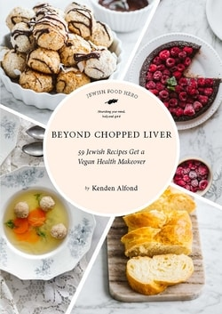 Beyond Chopped Liver: 59 Jewish Recipes Get a Vegan Health Makeover by Kenden Alfond